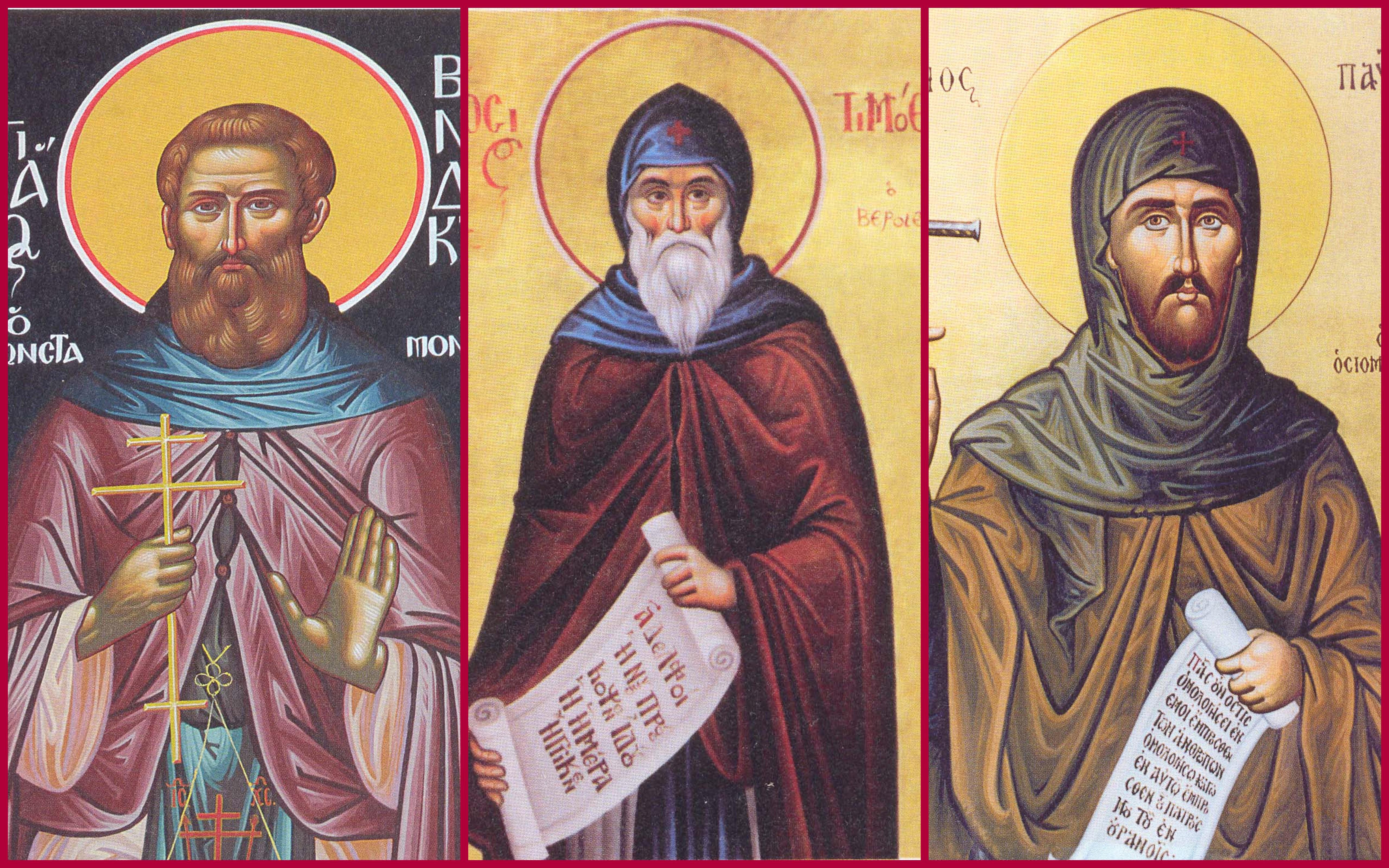 Ιερομάρτυς Βενέδικτος, Οσιομάρτυς Τιμόθεος, οσιομάρτυς Παύλος